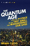 Cover-Bild zu The Quantum Age (eBook) von Clegg, Brian