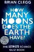 Cover-Bild zu How Many Moons Does the Earth Have? (eBook) von Clegg, Brian
