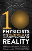 Cover-Bild zu Ten Physicists who Transformed our Understanding of Reality (eBook) von Evans, Rhodri