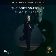 Cover-Bild zu B. J. Harrison Reads The Body Snatcher (Audio Download) von Stevenson, Robert Louis