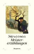 Cover-Bild zu Meistererzählungen (eBook) von Stevenson, Robert Louis