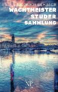 Cover-Bild zu Glauser, Friedrich C.: Friedrich Glauser - Wachtmeister Studer (eBook)