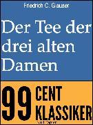 Cover-Bild zu Glauser, Friedrich C.: Der Tee der drei alten Damen (eBook)