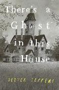 Cover-Bild zu Jeffers, Oliver: There's a Ghost in this House
