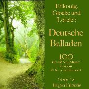 Cover-Bild zu Erlkönig, Glocke und Lorelei: Deutsche Balladen (Audio Download) von Heine, Heinrich