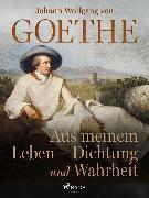 Cover-Bild zu Aus meinem Leben - Dichtung und Wahrheit (eBook) von Goethe, Johann Wolfgang von