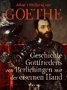 Cover-Bild zu Geschichte Gottfriedens von Berlichingen mit der eisernen Hand (eBook) von Goethe, Johann Wolfgang von