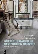 Cover-Bild zu Deutsch, Kristina (Hrsg.): Höfische Bäder in der Frühen Neuzeit
