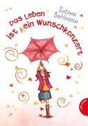 Cover-Bild zu Bohlmann, Sabine: Das Leben ist (k)ein Wunschkonzert