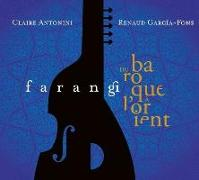 Cover-Bild zu Farangi - Du Baroque à l'Orient von Antonini, Claire (Solist)