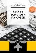 Cover-Bild zu Clever Schulden Managen (eBook) von Grübnau-Rieken, Michael