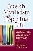 Cover-Bild zu Fine, Lawrence (Hrsg.): Jewish Mysticism and the Spiritual Life: Classical Texts, Contemporary Reflections