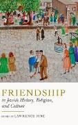 Cover-Bild zu Fine, Lawrence: Friendship in Jewish History, Religion, and Culture