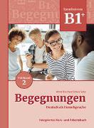 Cover-Bild zu Begegnungen Deutsch als Fremdsprache B1+, Teilband 2: Integriertes Kurs- und Arbeitsbuch von Buscha, Anne