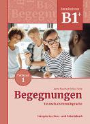 Cover-Bild zu Begegnungen Deutsch als Fremdsprache B1+, Teilband 1: Integriertes Kurs- und Arbeitsbuch von Buscha, Anne