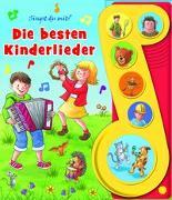 Cover-Bild zu Phoenix International Publications Germany GmbH (Hrsg.): Die besten Kinderlieder - Liederbuch mit Sound -Pappbilderbuch mit 6 Melodien für Kinder ab 3 Jahren