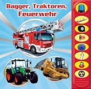 Cover-Bild zu Phoenix International Publications Germany GmbH (Hrsg.): Bagger, Traktoren, Feuerwehr - 8-Button-Soundbuch - interaktives Bilderbuch mit 8 spannenden Geräuschen zu beliebten Fahrzeugen