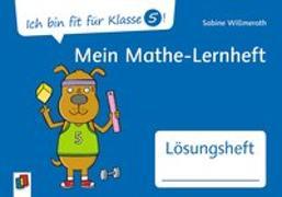 Cover-Bild zu Ich bin fit für Klasse 5! Mein Mathe-Lernheft - Lösungsheft von Willmeroth, Sabine