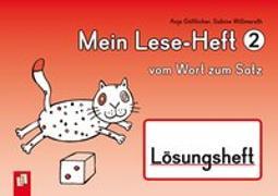 Cover-Bild zu Mein Lese-Heft 2 - vom Wort zum Satz - Lösungsheft von Willmeroth, Sabine