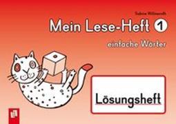 Cover-Bild zu Mein Lese-Heft 1 - einfache Wörter - Lösungsheft von Willmeroth, Sabine