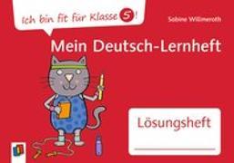 Cover-Bild zu Ich bin fit für Klasse 5! Mein Deutsch-Lernheft - Lösungsheft von Willmeroth, Sabine