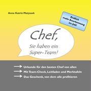 Cover-Bild zu Chef, Sie haben ein Super-Team! von Matyssek, Anne Katrin