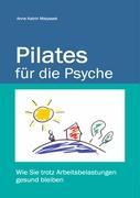 Cover-Bild zu Pilates für die Psyche von Matyssek, Anne Katrin
