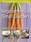 Cover-Bild zu Vegetables in a Small Garden von Dorling Kindersley (DK IPL)