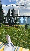 Cover-Bild zu Meierhans, Hedi: Bitte aufwachen (eBook)