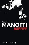 Cover-Bild zu Manotti, Dominique: Abpfiff (eBook)