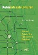 Cover-Bild zu Bahninfrastrukturen von Weidmann, Ulrich