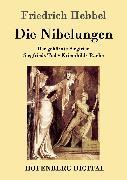 Cover-Bild zu Die Nibelungen (eBook) von Friedrich Hebbel
