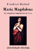 Cover-Bild zu Maria Magdalena (eBook) von Friedrich Hebbel