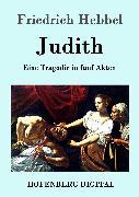 Cover-Bild zu Judith (eBook) von Friedrich Hebbel