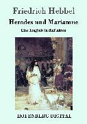 Cover-Bild zu Herodes und Mariamne (eBook) von Friedrich Hebbel