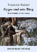 Cover-Bild zu Gyges und sein Ring (eBook) von Friedrich Hebbel