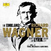 Cover-Bild zu Im Einklang. Richard Wagner trifft auf Lyrik seiner Zeit (Audio Download) von Rilke, Rainer Maria