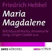 Cover-Bild zu Maria Magdalene (Audio Download) von Hebbel, Friedrich
