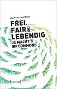 Cover-Bild zu Helfrich, Silke: Frei, fair und lebendig - Die Macht der Commons (eBook)