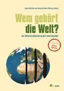 Cover-Bild zu Helfrich, Silke (Hrsg.): Wem gehört die Welt?