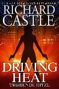 Cover-Bild zu Castle 7: Driving Heat - Treibende Hitze (eBook) von Castle, Richard