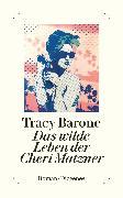 Cover-Bild zu Barone, Tracy: Das wilde Leben der Cheri Matzner
