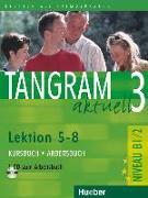 Cover-Bild zu Tangram aktuell 3. Lektionen 5-8. Kursbuch und Arbeitsbuch mit CD von Dallapiazza, Rosa-Maria
