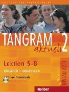 Cover-Bild zu Tangram aktuell 2 - Lektion 5-8. Kursbuch und Arbeitsbuch mit CD zum Arbeitsbuch von Dallapiazza, Rosa-Maria