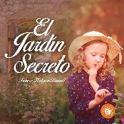 Cover-Bild zu El jardín secreto (Audio Download) von Burnett, Frances Hodgson
