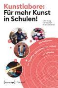 Cover-Bild zu Kunstlabore: Für mehr Kunst in Schulen! (eBook) von Heisig, Julia