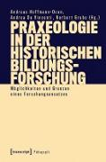 Cover-Bild zu Praxeologie in der Historischen Bildungsforschung (eBook) von Hoffmann-Ocon, Andreas (Hrsg.)