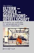 Cover-Bild zu Eltern - Schule - Migrationsgesellschaft (eBook) von Kollender, Ellen