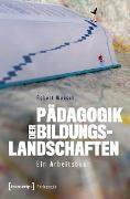 Cover-Bild zu Pädagogik der Bildungslandschaften (eBook) von Wunsch, Robert