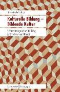 Cover-Bild zu Kulturelle Bildung - Bildende Kultur (eBook) von Weiß, Gabriele (Hrsg.)